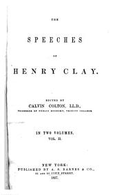 The Speeches of H. Clay Ed. by Calvin Colton: Volume 2