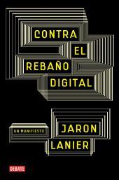 Contra el rebaño digital: Un manifiesto