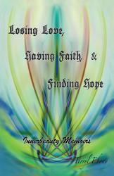 Losing Love Having Faith Finding Hope Book PDF