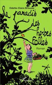 Le Paradis des herbes folles: Roman
