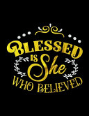 Blessed Is She Who Believed