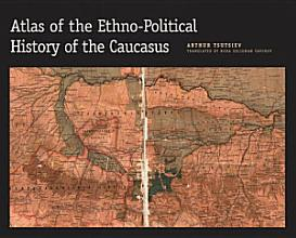 Atlas of the Ethno political History of the Caucasus PDF