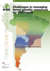 Challenges In Managing Forest Genetic Resources For Livelihoods Book PDF