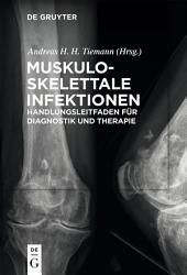 Muskuloskelettale Infektionen: Handlungsleitfaden für Diagnostik und Therapie