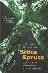 Ecology and Management of Sitka Spruce: Emphasizing Its Natural Range in British Columbia