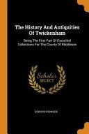 The History and Antiquities of Twickenham