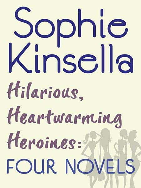 Download Hilarious  Heartwarming Heroines  Four Novels Book