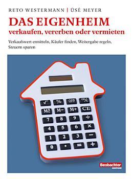 Das Eigenheim verkaufen  vererben oder vermieten PDF