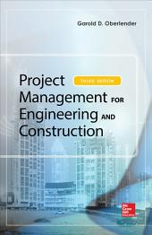 Project Management for Engineering and Construction, Third Edition: Edition 3