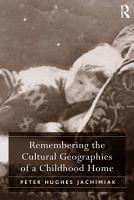 Remembering the Cultural Geographies of a Childhood Home PDF