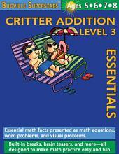 Critter Addition Essentials Level 3: Bugville Math Superstars