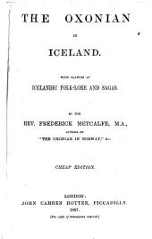 The Oxonian in Iceland: With Glances at Icelandic Folk-lore and Sagas