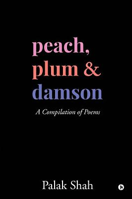 Peach  Plum  Damson