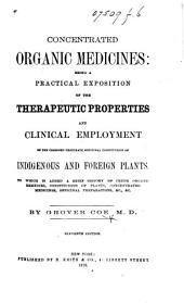 Concentrated Organic Medicines: being a practical exposition of the therapeutic properties and clinical employment of the combined proximate medicinal constituents of indigenous and foreign plants ... Eleventh edition