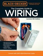 Black and Decker the Complete Photo Guide to Wiring 8th Edition