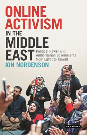 Online Activism in the Middle East PDF