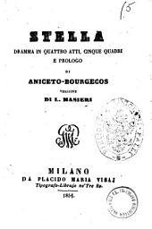 Stella dramma in quattro atti, cinque quadri e prologo di Aniceto-Bourgecos