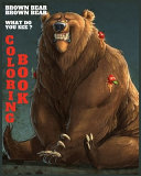 Brown Bear Brown Bear what Do You See   Coloring Book