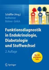 Funktionsdiagnostik in Endokrinologie, Diabetologie und Stoffwechsel: Indikation, Testvorbereitung und -durchführung, Interpretation, Ausgabe 2