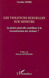 Les violences sexuelles sur mineurs: La justice peut-elle contribuer à la reconstruction des victimes ?