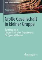 Gro  e Gesellschaft in kleiner Gruppe PDF