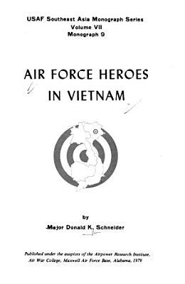 Air Force Heroes in Vietnam