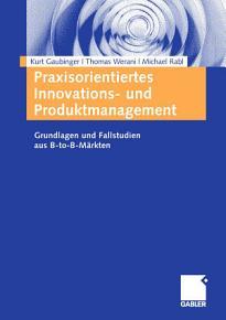 Praxisorientiertes Innovations  und Produktmanagement PDF