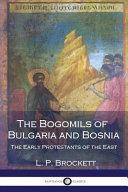 The Bogomils of Bulgaria and Bosnia PDF