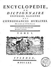 Encyclopédie, ou, Dictionnaire universel raisonné des connoissances humaines: Volume1