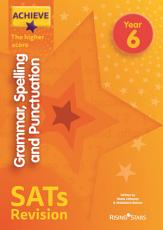 Achieve Grammar  Spelling and Punctuation SATs Revision The Higher Score Year 6 PDF