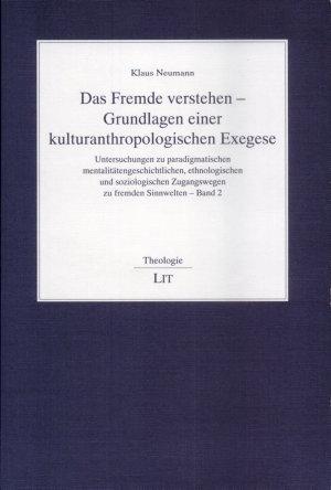 Das Fremde verstehen   Grundlagen einer kulturanthropologischen Exegese PDF