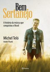 Bem sertanejo: A história da música que conquistou o Brasil
