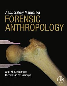 A Laboratory Manual for Forensic Anthropology