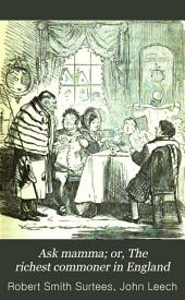"""Ask Mamma,"": Or, The Richest Commoner in England"