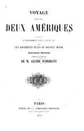 Voyage dans les deux Amériques: augmenté de renseignements exacts jusqu'en 1853 sur les différents états du Nouveau monde