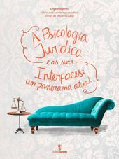A Psicologia Jurídica e as suas interfaces: Um panorama atual