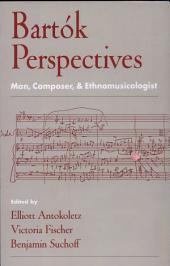 Bart?k Perspectives: Man, Composer, and Ethnomusicologist