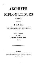 Archives diplomatiques: recueil mensuel de diplomatie, d'histoire et de droit international, Volumes1à4;Volume6;Volumes21à24