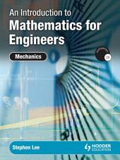 An Introduction to Mathematics for Engineers: Mechanics