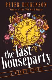 The Last Houseparty: A Crime Novel