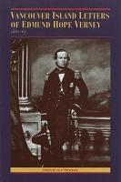 The Vancouver Island Letters of Edmund Hope Verney PDF