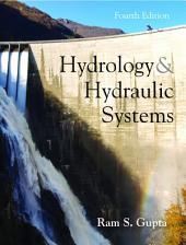 Hydrology and Hydraulic Systems: Fourth Edition
