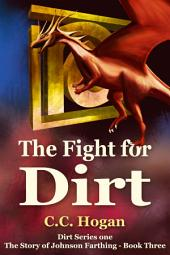 The Fight for Dirt: The Story of Johnson Farthing, Book Three