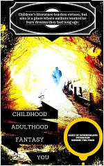 Childhood, Adulthood, Fantasy, You