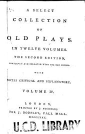 A Select Collection of Old Plays: Volume 4