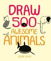 Draw 500 Awesome Animals PDF