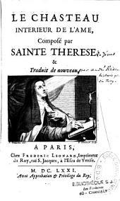 Le chasteau intérieur de l'âme composé par Sainte Thérèse de Jésus et traduit de nouveau