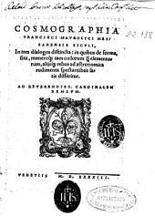 Cosmographia Francisci Maurolyci ... in tres dialogos distincta: in quibus de forma, situ, numeroque tam coelorum quam elementorum, aliisque rebus ad astronomica rudimenta spectantibus satis disseritur ...