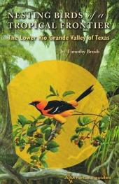 Nesting Birds of a Tropical Frontier: The Lower Rio Grande Valley of Texas