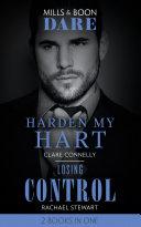 Harden My Hart / Losing Control: Harden My Hart / Losing Control (Mills & Boon Dare)
